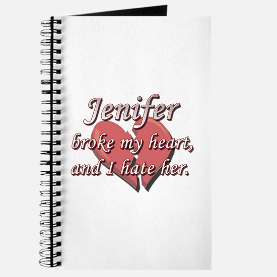 Jenifer broke my heart and I hate her Journal