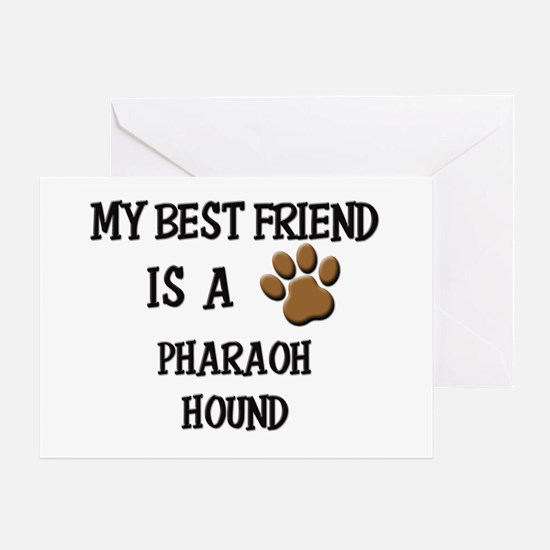 My best friend is a PHARAOH HOUND Greeting Card