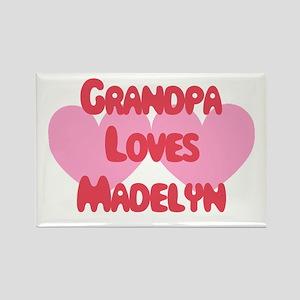 Grandpa Loves Madelyn Rectangle Magnet