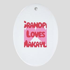 Grandpa Loves Makayla Oval Ornament