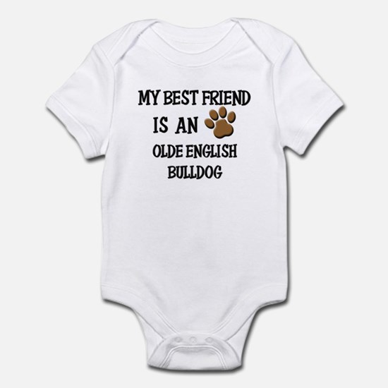 My best friend is an OLDE ENGLISH BULLDOG Infant B