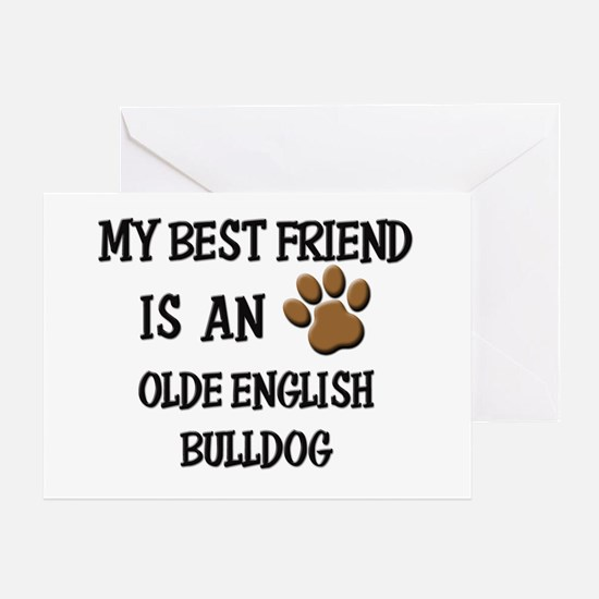 My best friend is an OLDE ENGLISH BULLDOG Greeting