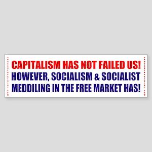 Capitalism never failed! (bumper sticker)