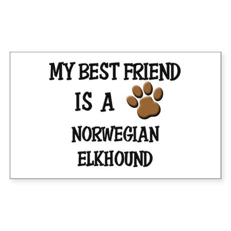 My best friend is a NORWEGIAN ELKHOUND Sticker (Re