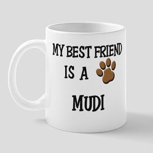 My best friend is a MUDI Mug