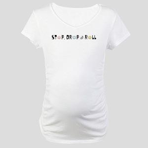 Stop, Drop & Roll (Black) Maternity T-Shirt