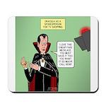 Dracula Spokesperson Mousepad