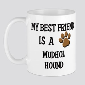 My best friend is a MUDHOL HOUND Mug