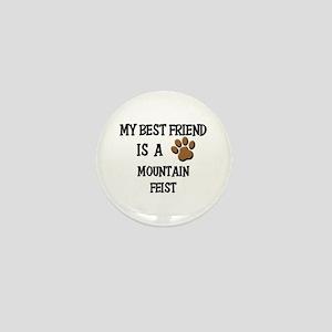 My best friend is a MOUNTAIN FEIST Mini Button