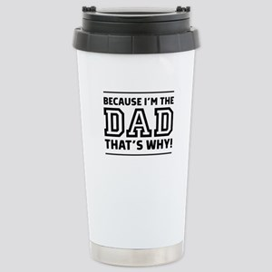 Because I'm The Dad That's Why Mugs