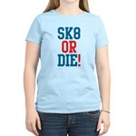 Sk8 or Die! Women's Light T-Shirt