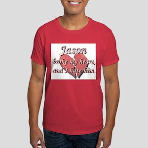 Jason broke my heart and I hate him Dark T-Shirt