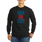 Sk8 or Die! Long Sleeve Dark T-Shirt