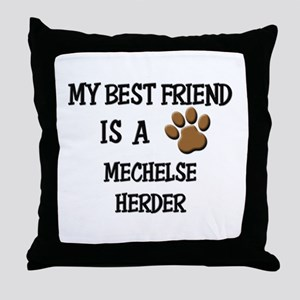 My best friend is a MECHELSE HERDER Throw Pillow