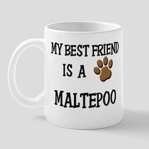 My best friend is a MALTEPOO Mug