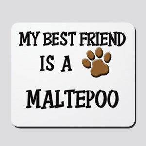 My best friend is a MALTEPOO Mousepad