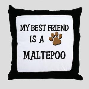 My best friend is a MALTEPOO Throw Pillow