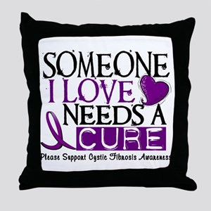 Needs A Cure CYSTIC FIBROSIS Throw Pillow
