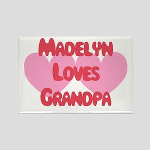 Madelyn Loves Grandpa Rectangle Magnet