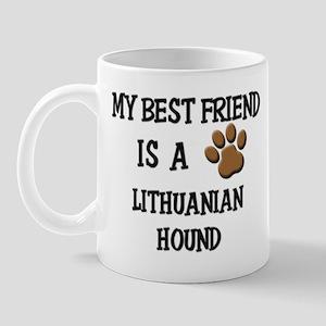 My best friend is a LITHUANIAN HOUND Mug