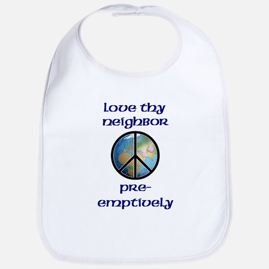 Love Thy Neighbor Pre-emptively Bib