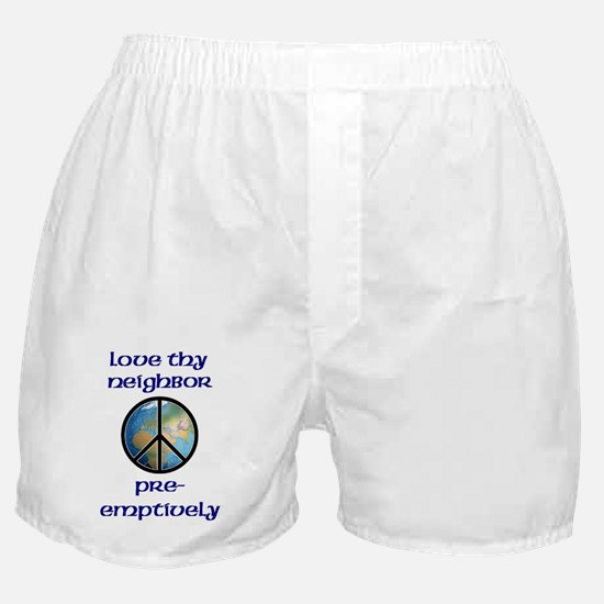 Love Thy Neighbor Pre-emptively Boxer Shorts