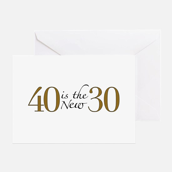 40 is the new 30 Greeting Card