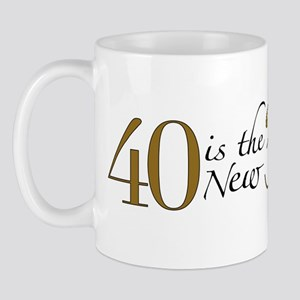 40 is the new 30 Mug