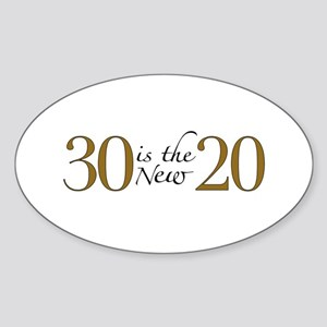 30 is the new 20 Oval Sticker