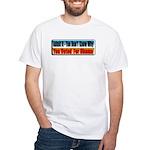Admit It! White T-Shirt