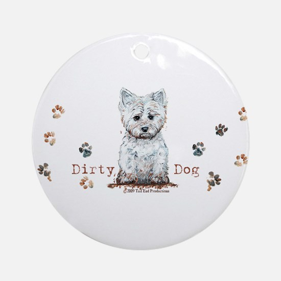 Westie Dirty Dog Terrier Ornament (Round)