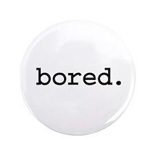 bored. 3.5