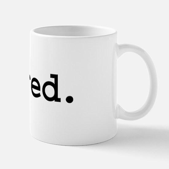 bored. Mug