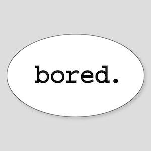 bored. Oval Sticker