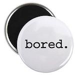 bored. Magnet