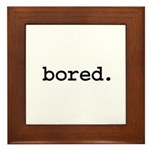 bored. Framed Tile