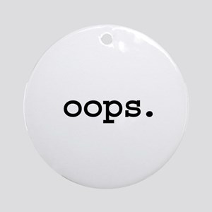 oops. Ornament (Round)