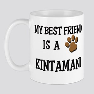 My best friend is a KINTAMANI Mug