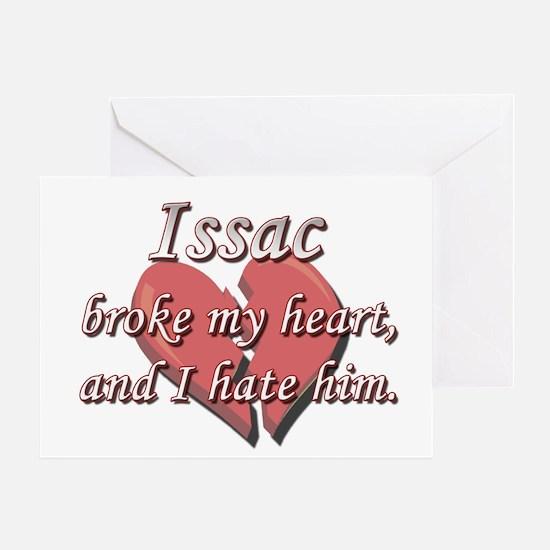 Issac broke my heart and I hate him Greeting Card