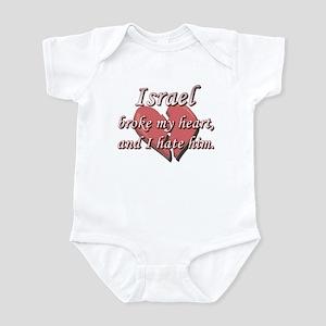 Israel broke my heart and I hate him Infant Bodysu