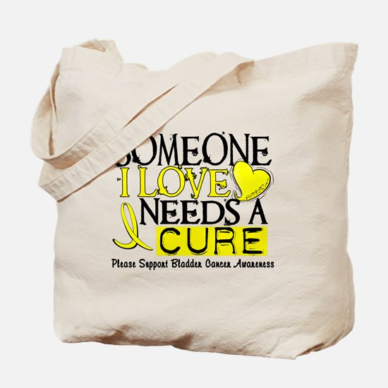 Needs A Cure BLADDER CANCER Tote Bag