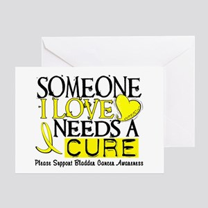 Needs A Cure BLADDER CANCER Greeting Card