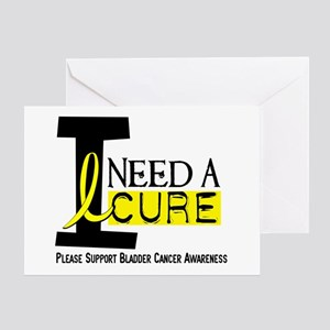 I Need A Cure BLADDER CANCER Greeting Card