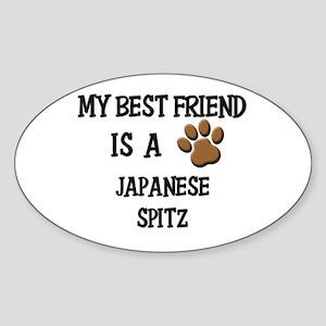 My best friend is a JAPANESE SPITZ Oval Sticker