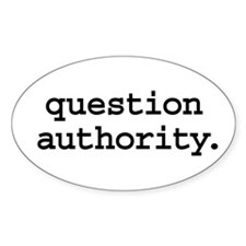 question authority. Oval Sticker (50 pk)