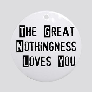 Great Nothingness Love Round Ornament
