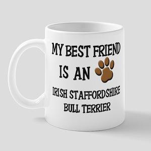 My best friend is an IRISH STAFFORDSHIRE BULL TERR