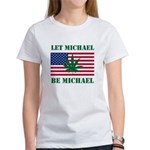 Let Michael Be Michael Women's T-Shirt
