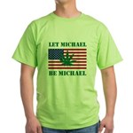 Let Michael Be Michael Green T-Shirt