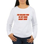 Killing you in my mind Women's Long Sleeve T-Shirt